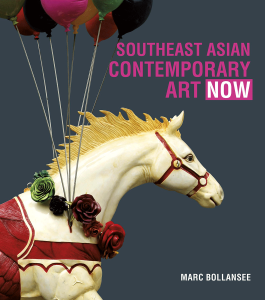 SOUTHEAST ASIAN CONTEMPORARY ART NOW by Marc Bollansee